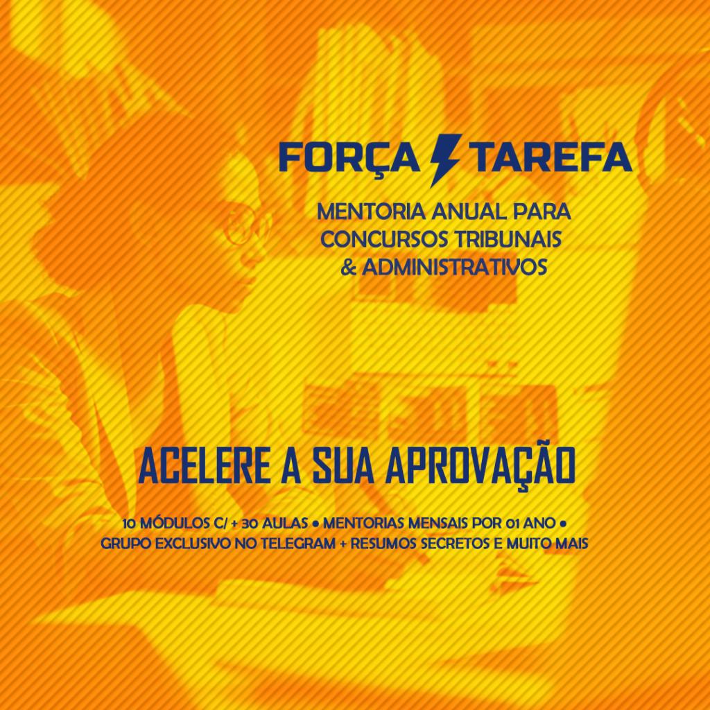 Força Tarefa - Coaching para concursos de tribunal e administrativos